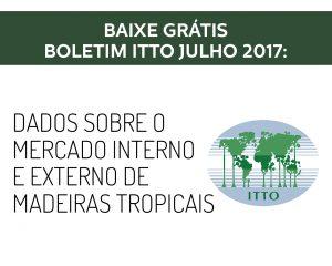 Baixe grátis: Boletim ITTO - Julho 2017